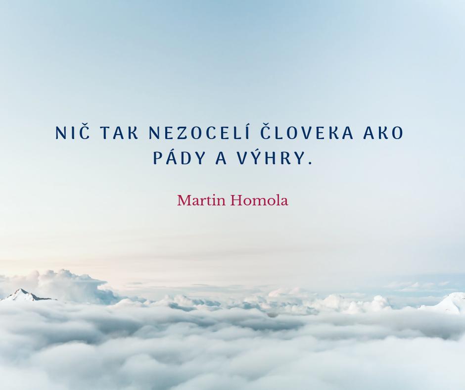 Martin Homola citát