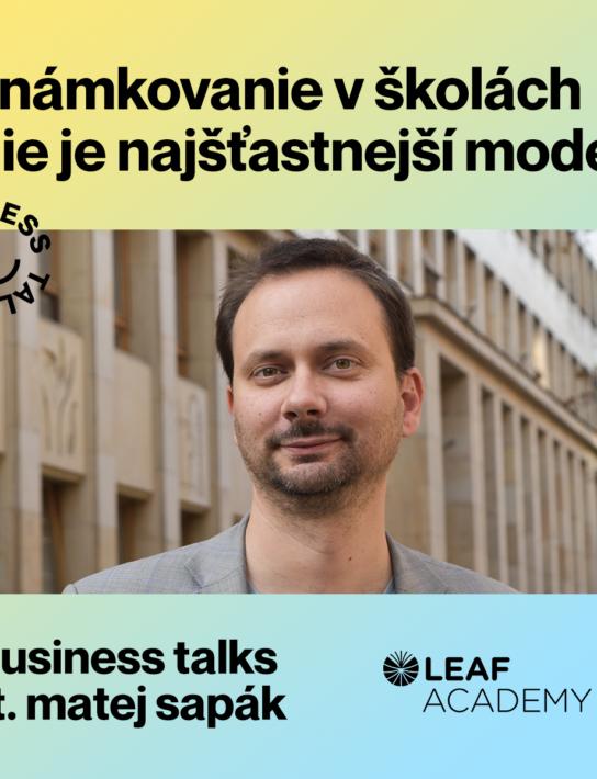 """Business Talks w Matej """"Sapo"""" Sapák & Leaf Academy"""